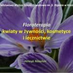 Floroterapia – prezentacja wykorzystana w trakcie wykładów 23 maja 2015 r. w Krośnie.