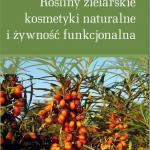 """Rośliny zielarskie, kosmetyki naturalne i żywność funkcjonalna, Materiały naukowe z II Międzynarodowej Konferencji """"Rośliny zielarskie, kosmetyki naturalne i żywność funkcjonalna"""" Krosno, 6–7 maja 2015 są już dostępne w sprzedaży."""